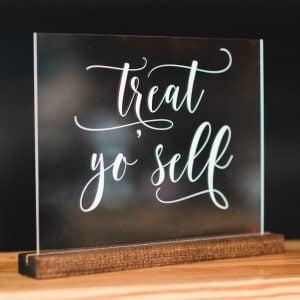 glass treat yo self sign